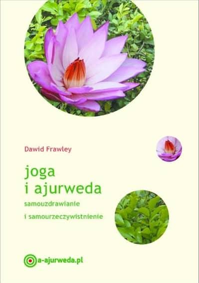 """Joga i ajurweda"" Dawida Frawleya – recenzja"