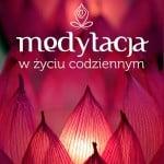 """Refleksje o """"Medytacji w życiu codziennym"""" Macieja Wieloboba. Mirosław Steblik"""