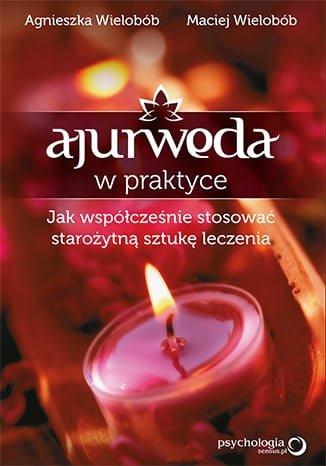 """Nasz partonat: Agnieszka i Maciej Wielobób """"Ajurweda w praktyce"""""""
