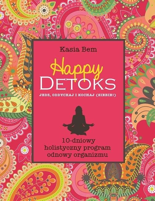"""Książka Kasi Bem """"Happy Detoks"""" – od marca w sprzedaży"""