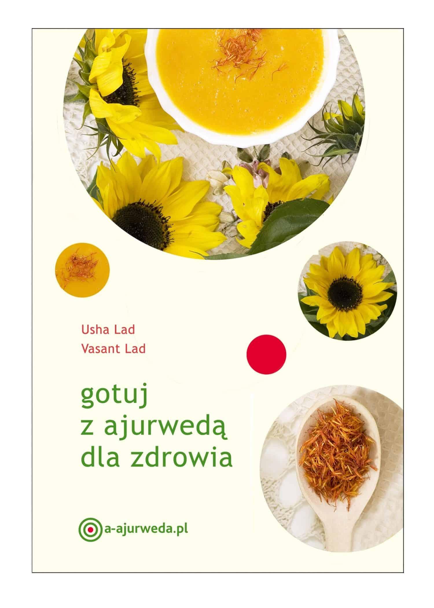 """""""Gotuj z ajurwedą dla zdrowia"""" (Usha i Vasant Lad). Recenzuje Agnieszka Wielobób"""
