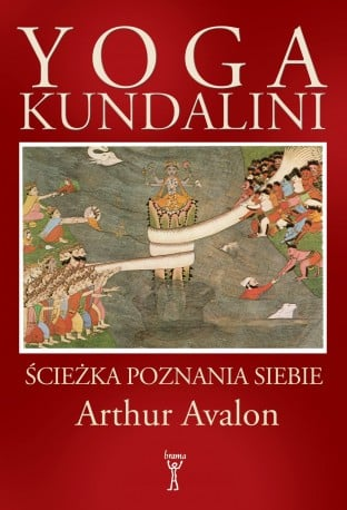 """Yoga Kundalini"" Arthur Avalon ~ Maciej Wielobób"