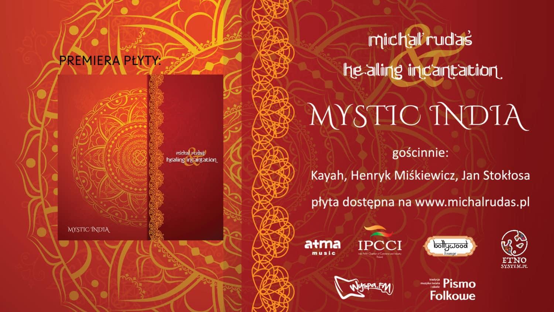 """Premiera albumu """"Mystic India"""" – Michał Rudaś & Healing Incantation, feat. Kayah i Henryk Miśkiewicz"""